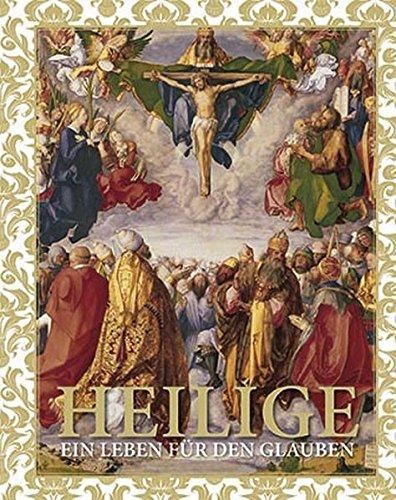 Heilige: Ein Leben für den Glauben