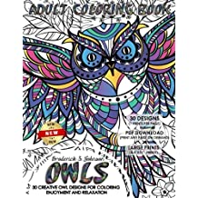 Owls Adult Coloring Book 30 Creative Owl Designs For Enjoyment And Relaxation Volume 1