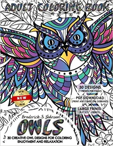 Amazon Owls Adult Coloring Book 30 Creative Owl Designs For Enjoyment And Relaxation Volume 1 9781542605779 Broderick S