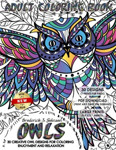Owls Adult Coloring Book: 30 Creative Owl Designs For Coloring Enjoyment and Relaxation (Creative Owls) (Volume 1)
