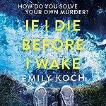If I Die Before I Wake | Emily Koch