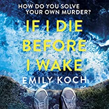 If I Die Before I Wake Audiobook by Emily Koch Narrated by Finlay Robertson