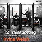 T2 Trainspotting | Irvine Welsh
