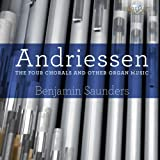 Andriessen, Hendrick : 4 Chorals et Oeuvres pour Orgue