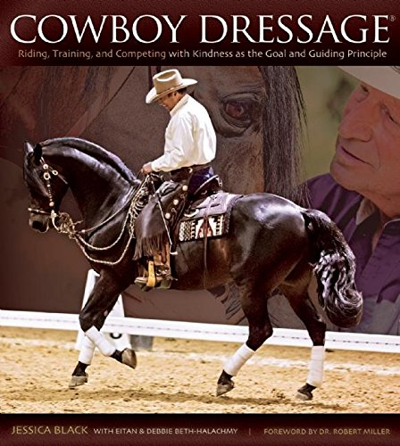 - Cowboy Dressage: Riding, Training, and Competing with Kindness as the Goal and Guiding Principle