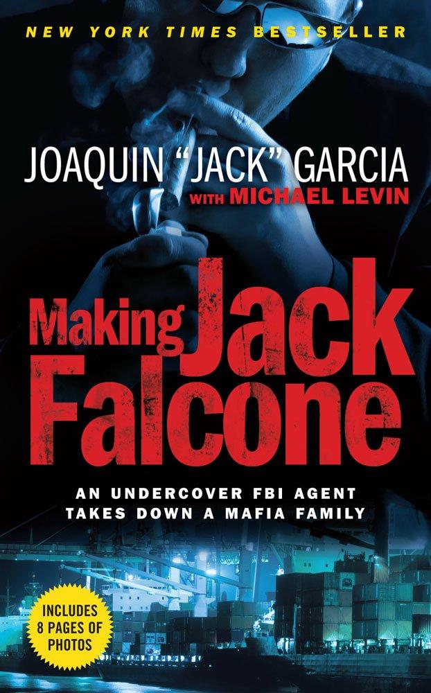 Making Jack Falcone: An Undercover FBI Agent Takes Down a Mafia Family PDF