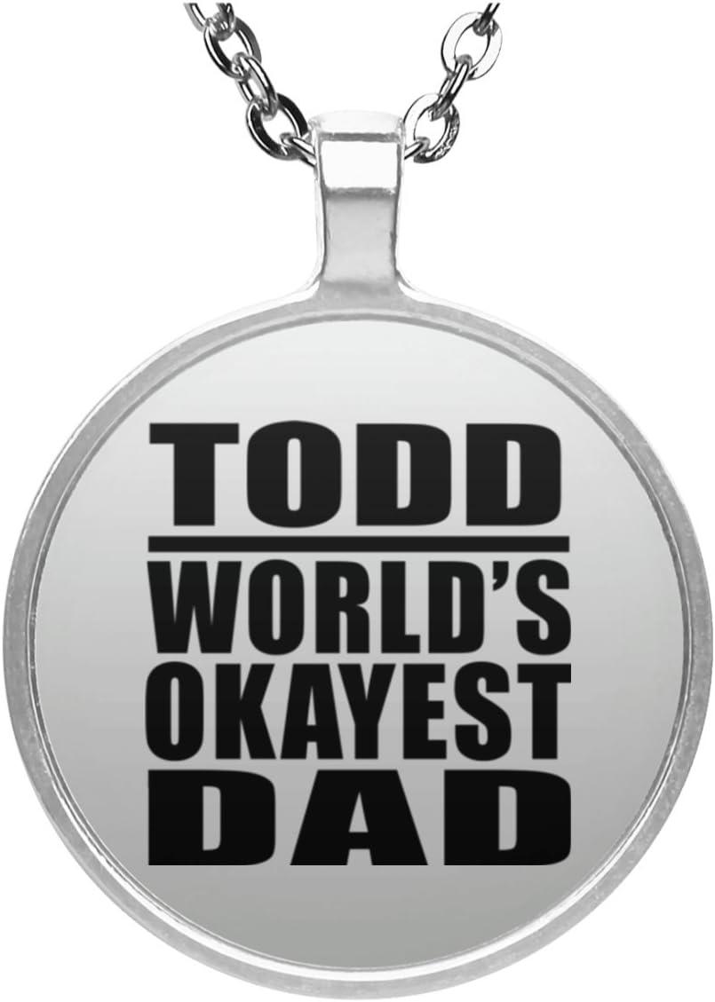 Todd Worlds Okayest Dad - Round Necklace Collar, Colgante, Bañado en Plata - Regalo para Cumpleaños Aniversario el Día de la Madre o del Padre