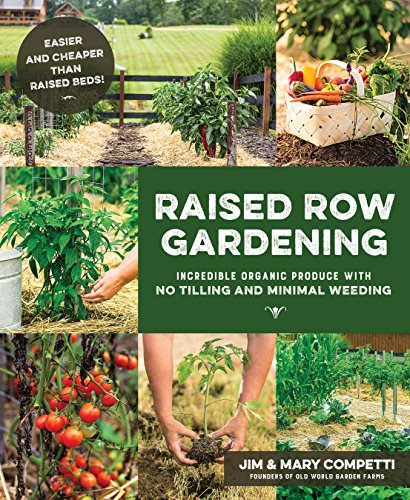 F.R.E.E Raised Row Gardening: Incredible Organic Produce with No Tilling and Minimal Weeding<br />[D.O.C]