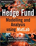Hedge Fund Modelling and Analysis Using MatLab, Paul Darbyshire, 1119967376