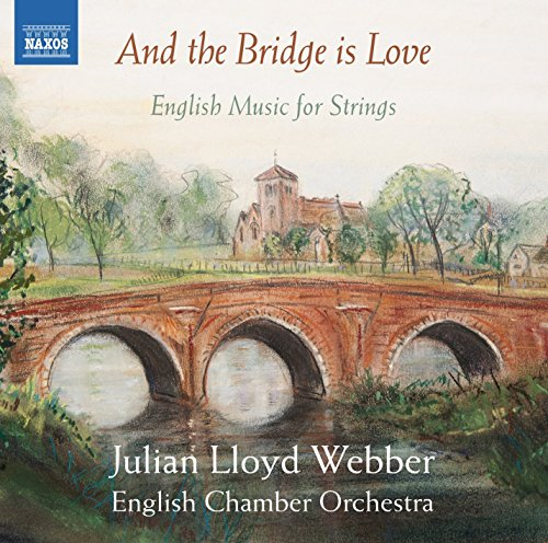 - And the Bridge is Love - English Music for Strings