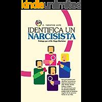 Identifica Un Narcisista: La guía más completa para identificar narcisistas y superar el daño que provocan.