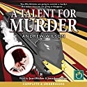 A Talent for Murder Audiobook by Andrew Wilson Narrated by Joan Walker, Jonathan Oliver