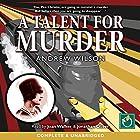 A Talent for Murder Hörbuch von Andrew Wilson Gesprochen von: Joan Walker, Jonathan Oliver