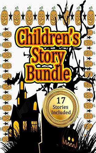(Children's Story Bundle: Huge Collection of 17 Children's Stories (Kids Book Series, Halloween Story, Animal)