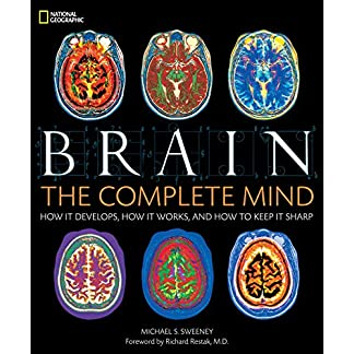 Brain-The-Complete-Mind-How-It-Develops-How-It-Works-and-How-to-Keep-It-Sharp-Hardcover–November-17-2009