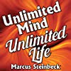 Unlimited Mind - Unlimited Life: Using the Power of Your Subconscious Mind to Shape the Future & Create Your Dreams
