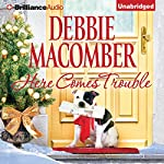 Here Comes Trouble | Debbie Macomber
