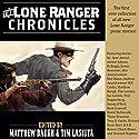 The Lone Ranger Chronicles Audiobook by James Reasoner Narrated by Ferdie Luthy