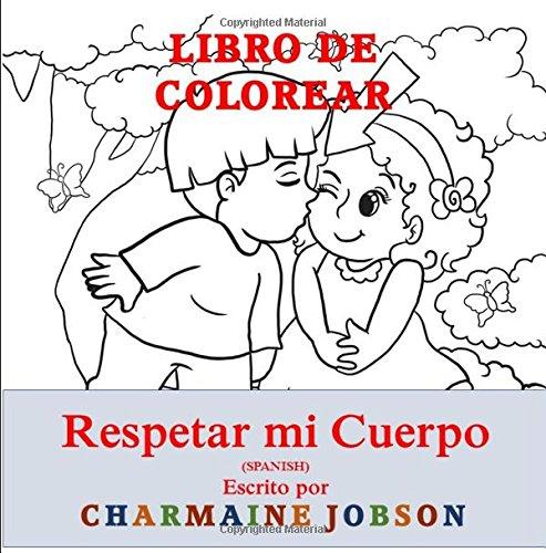 Respetar mi Cuerpo - Libro de Colorear: Amazon.es: Charmaine Jobson ...