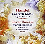 Classical Music : Concerti Grossi, Op. 6, Nos. 7-12
