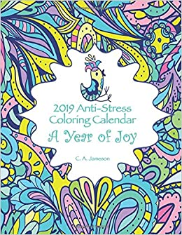 Amazon.com: 2019 Anti-Stress Coloring Calendar: A Year of Joy (2019 ...