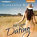 Not Quite Dating: Not Quite Series, Book 1 Hörbuch von Catherine Bybee Gesprochen von: Amy McFadden