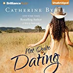 Not Quite Dating: Not Quite Series, Book 1 | Catherine Bybee