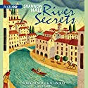 River Secrets: Books of Bayern, Book 3 Audiobook by Shannon Hale Narrated by Mark Allen Holt