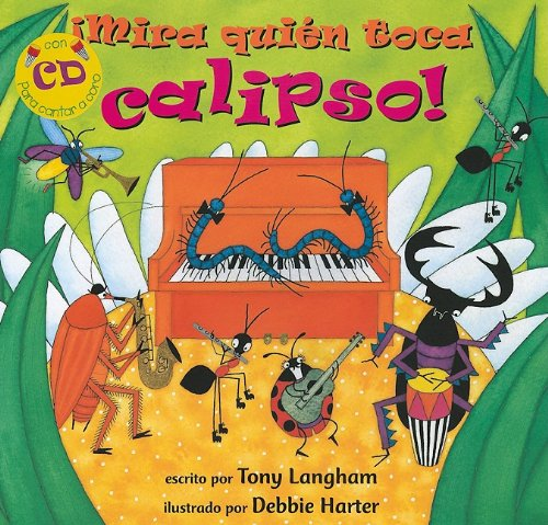 Mira quien toca calipso!/Creepy Crawly Calypso (Fun First Steps) (Spanish Edition) (Paperback with CD)