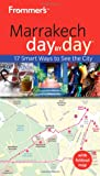Frommer's Marrakech Day by Day (Frommer′s Day by Day – Pocket)