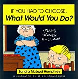 img - for If You Had to Choose What Would You Do? by Sandra McLeod Humphrey (1995-10-01) book / textbook / text book