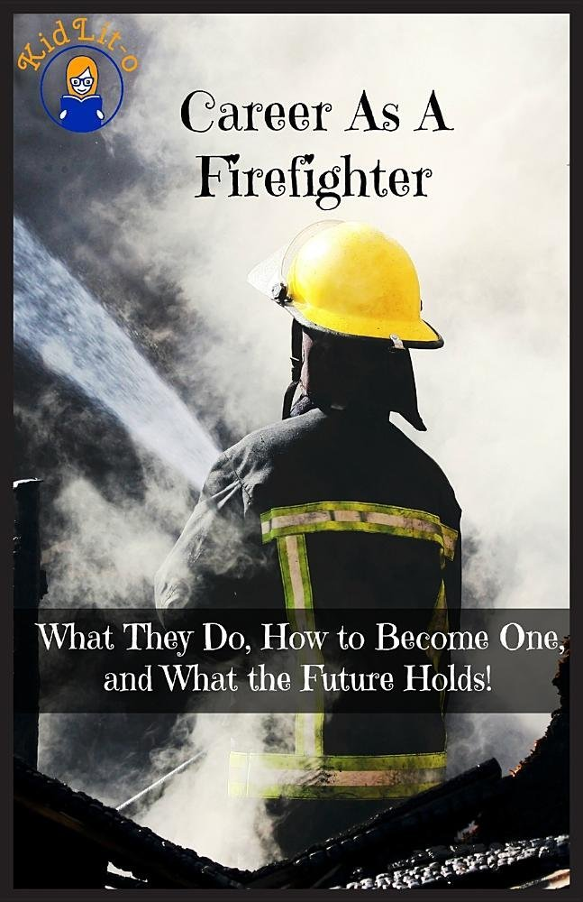 Career as a Firefighter: What They Do, How to Become One, and What the Future Holds! PDF