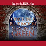 Once in a Blue Moon | Simon R. Green