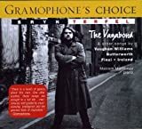 Music : Bryn Terfel - The Vagabond & other songs by Vaughan Williams, Butterworth, Finzi & Ireland
