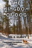 The Kingdom of Dog, Neil Plakcy, 1463553900