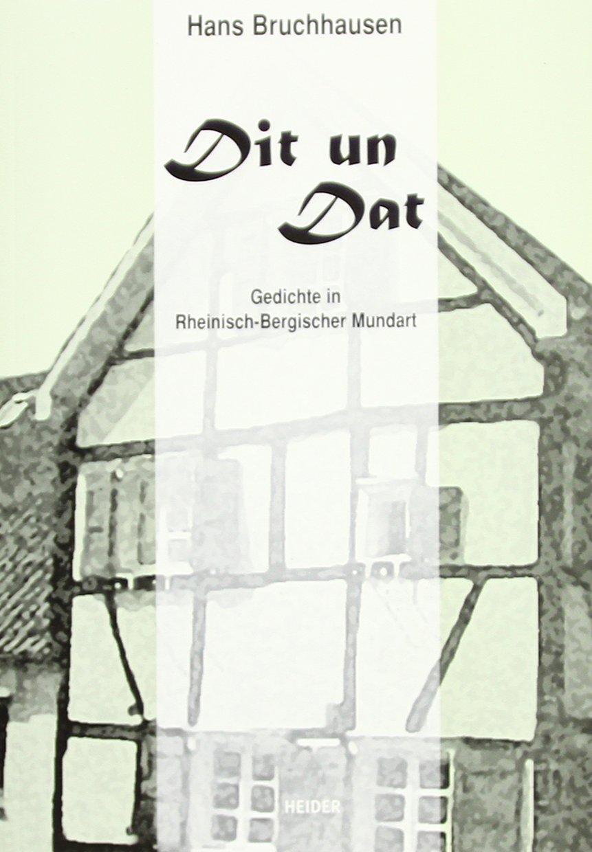 Dit un Dat: Gedichte in Rheinisch-Bergischer Mundart
