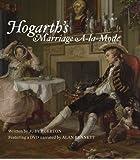 Hogarth's Marriage A-La-Mode (National Gallery Company)