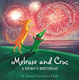 A Hero's Birthday (Melrose and Croc)