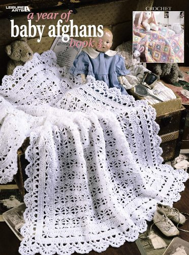 - A Year of Baby Afghans, Book 3  (Leisure Arts #3143)