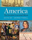 America : The Essential Learning Edition, Shi, David E. and Tindall, George Brown, 0393935876
