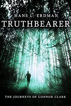 Truthbearer: The Journeys of Connor Clark (The Gewellyn Chronicles Book 1) by [Erdman, Hans]