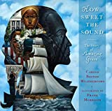 #8: How Sweet the Sound: The Story of Amazing Grace
