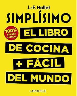 Simplísimo. El libro de cocina más fácil del mundo Larousse ...