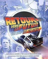 Retour vers le futur : Toute l'histoire d'une saga culte par Michael Klastorin