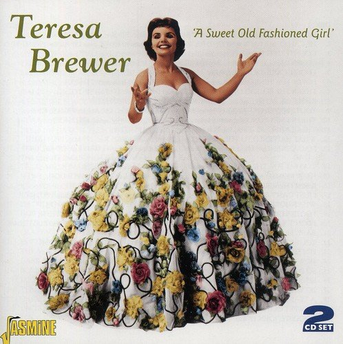 A Sweet Old Fashioned Girl Teresa Brewer Cd