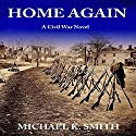 Home Again Audiobook by Michael Kenneth Smith Narrated by J Rodney Turner