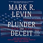 Plunder and Deceit | Mark R. Levin