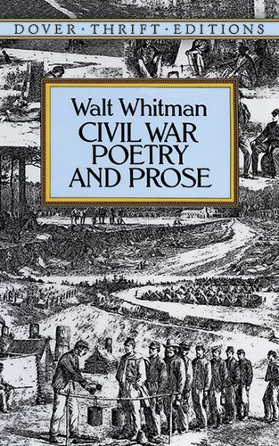 By Walt Whitman - Civil War Poetry and Prose (Dover Thrift Editions) (9.4.1995)