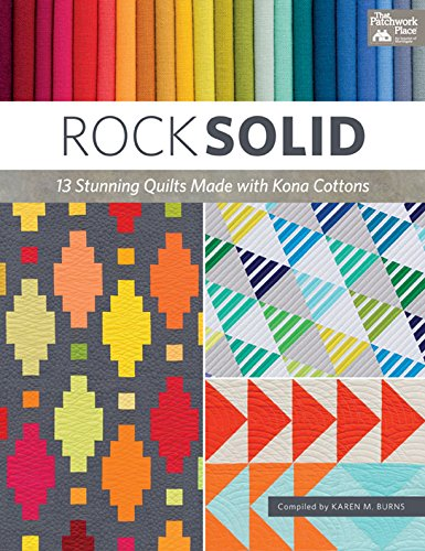 (Rock Solid: 13 Stunning Quilts Made with Kona Cottons)
