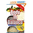 Body in Balance: Bare Naked Truth on Nutrition Fitness and Food Policies Impacting Your Energy and Your Health (Smart Moves Guidebook Series)